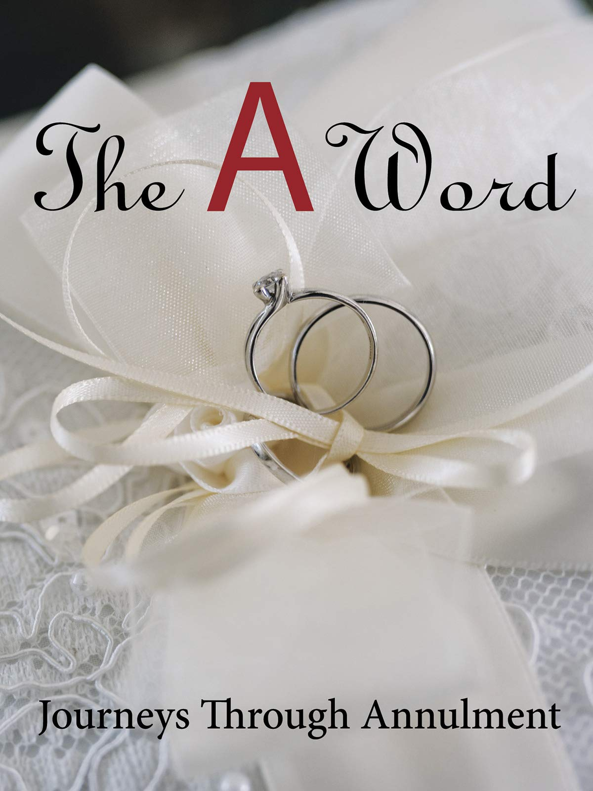 The A Word - Journeys Through Annulment