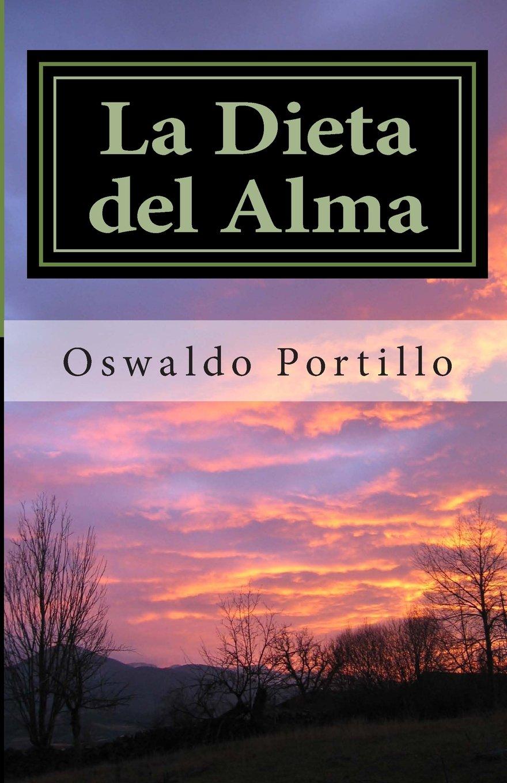 La Dieta del Alma: Meditaciones de un Sensei (Spanish Edition) Oswaldo J Portillo and Orlando Urdaneta