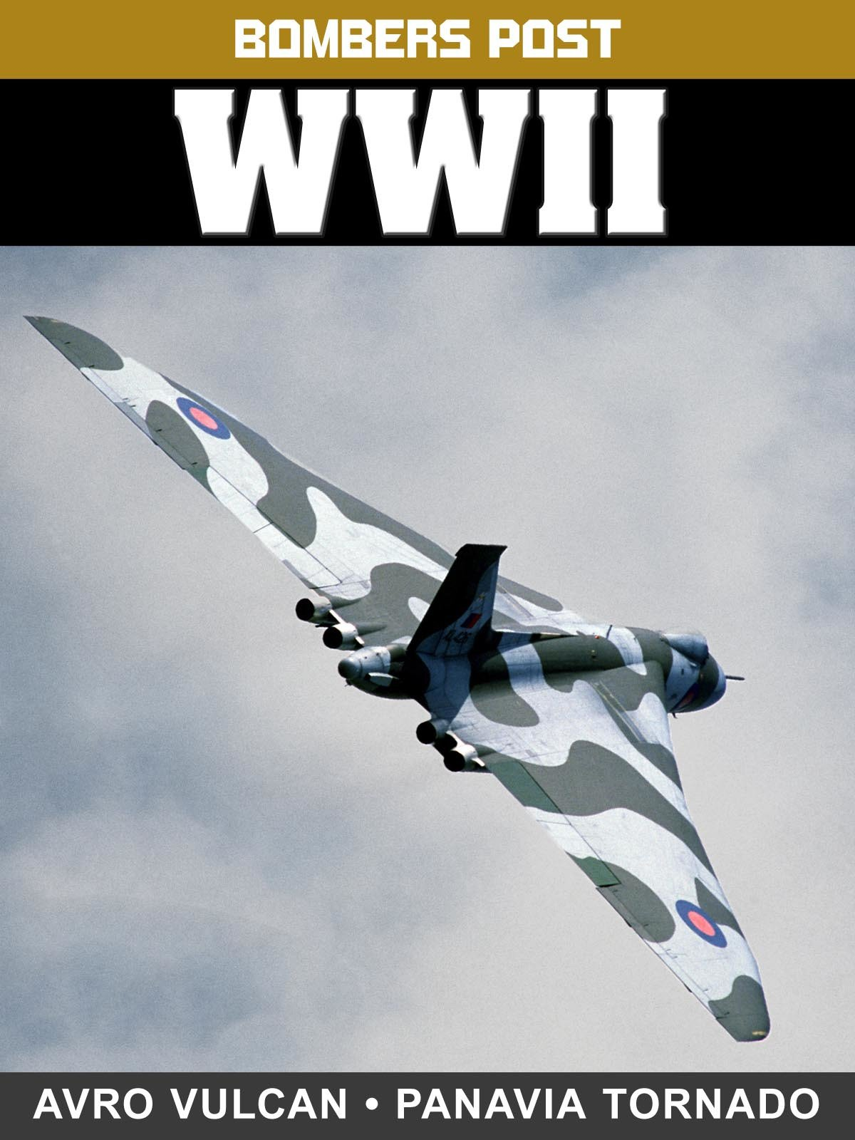 Bombers Post WWII: Avro Vulcan and Panavia Tornado