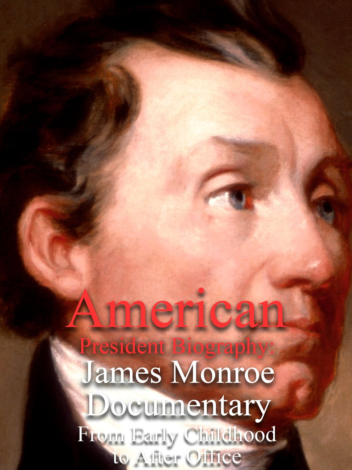 American President Biography: James Monroe Documentary From Early Childhood to After Office