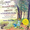 Alice's Adventures in Wonderland and Through the Looking-Glass: With an Excerpt from the Life and Letters of Lewis Carroll Audiobook by Lewis Carroll, Stuart Dodgson Collingwood Narrated by Alison Larkin