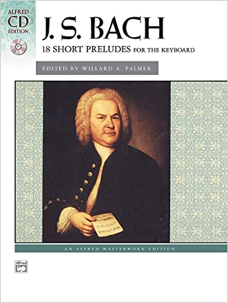 Bach -- 18 Short Preludes: Book & CD (Alfred Masterwork CD Edition)