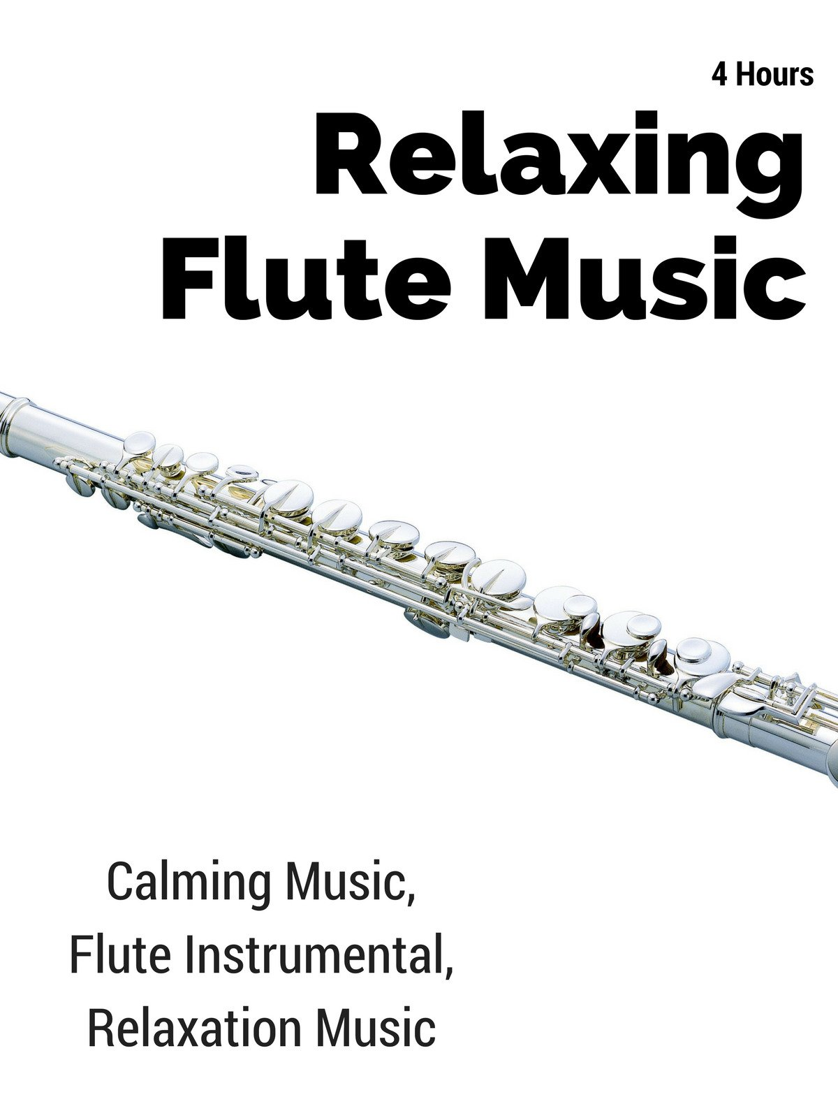 4 Hours Relaxing Flute Music