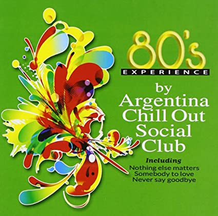 Argentina Chill Out Social Club – 80's Experience