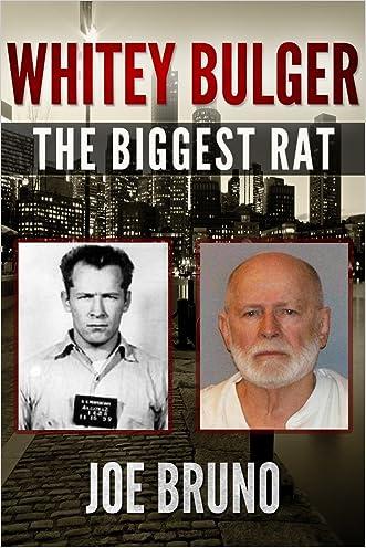 Whitey Bulger - The Biggest Rat written by Joe Bruno