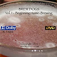 Brew Dogs: Vol. 1 Beginning Home Brewing