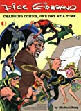 Dick Giordano: Changing Comics, One Day At A Time (1893905276) by Michael Eury