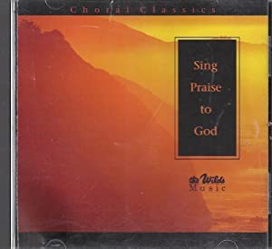 Sing Praise to God (Chorales Classics)(The Wilds Music)