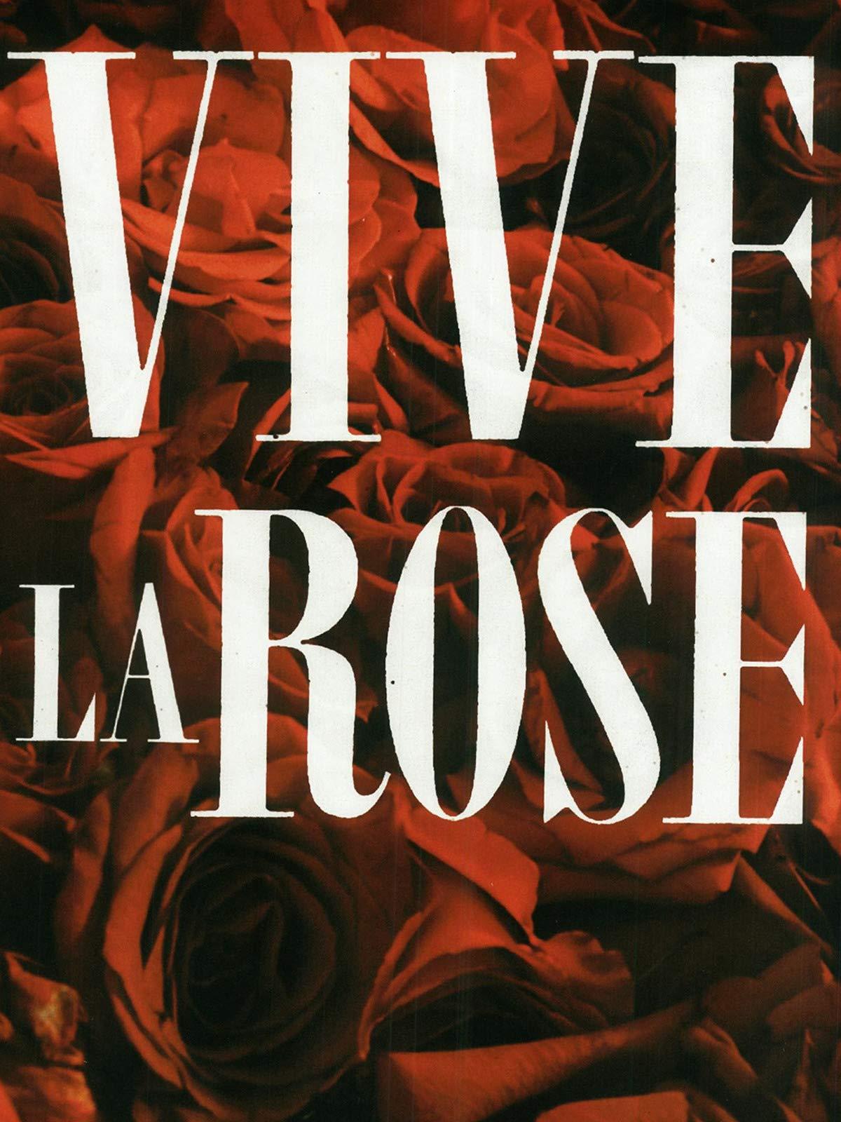 Vive la rose