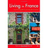 Living in France: A practical guide to your new life in Franceby Patricia Mansfield-Devine