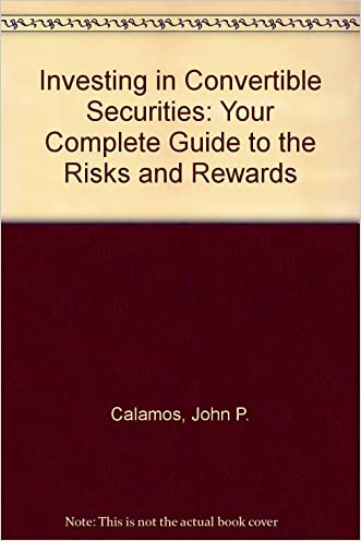 Investing in Convertible Securities: Your Complete Guide to the Risks and Rewards