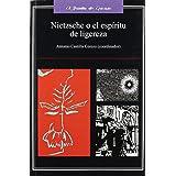 NIETZSCHE O EL ESPIRITU DE LIGEREZA (Spanish Edition)