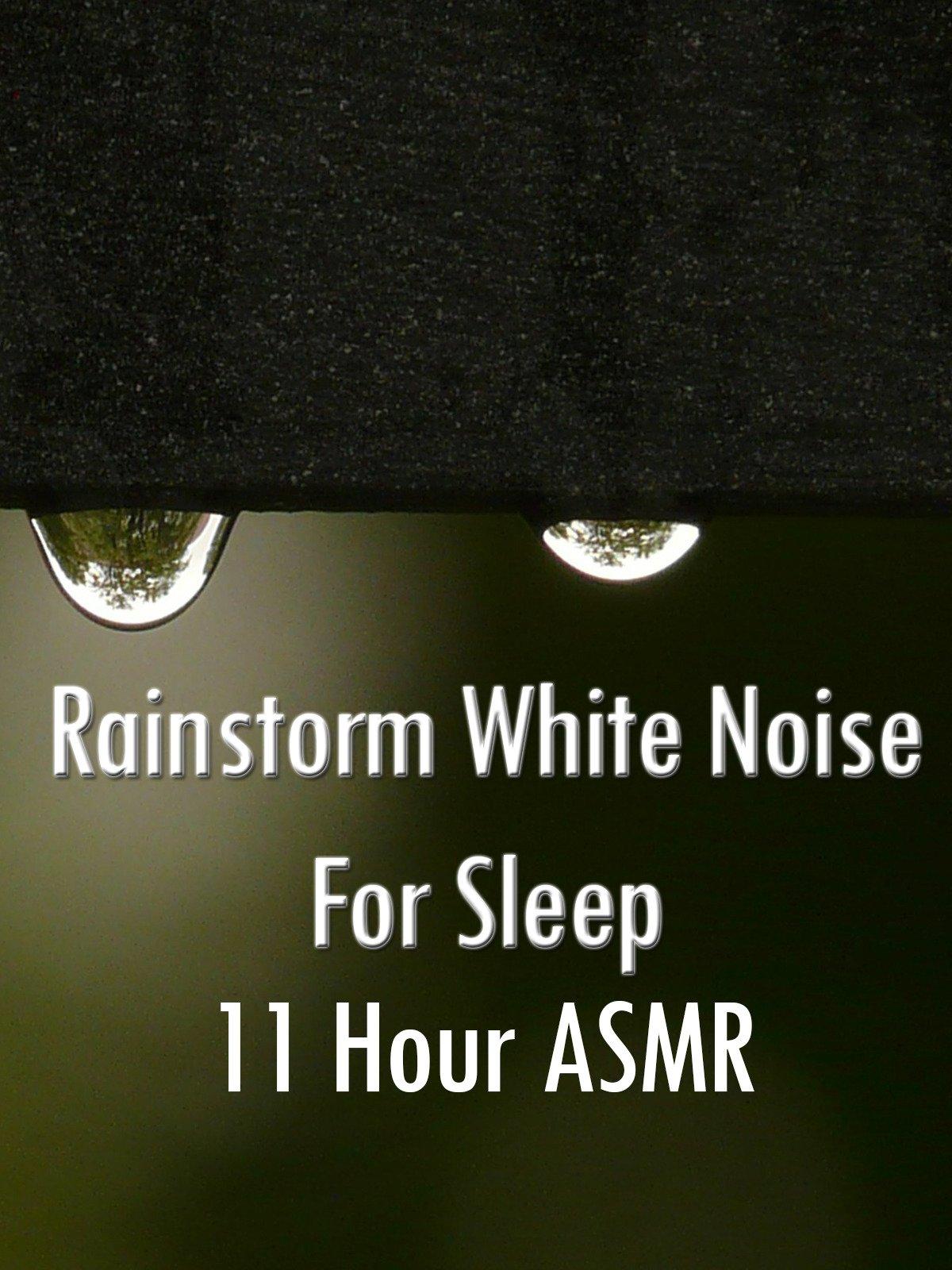 Rainstorm White Noise For Sleep 11 Hour ASMR on Amazon Prime Instant Video UK