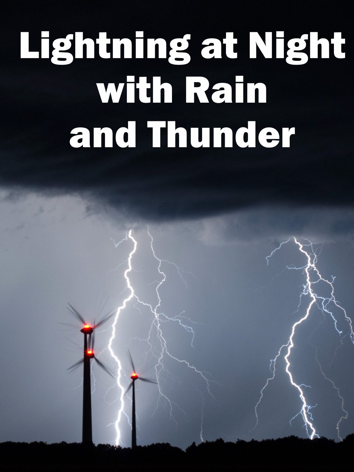 Lightning at Night with Rain and Thunder on Amazon Prime Instant Video UK