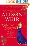 Katherine Swynford: The Story of John...