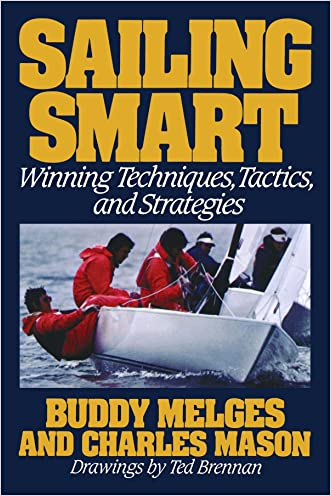 Sailing Smart: Winning Techniques, Tactics, And Strategies written by Buddy Melges
