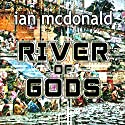 River of Gods Audiobook by Ian McDonald Narrated by Jonathan Keeble