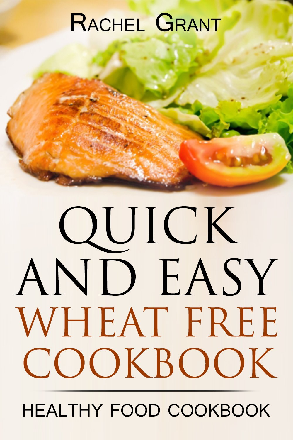 WHEAT FREE COOKBOOK- QUICK AND EASY