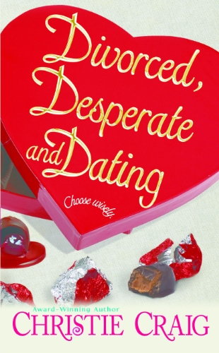 Image of Divorced, Desperate and Dating (Divorced and Desperate Book 2)