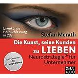 """Die Kunst, seine Kunden zu lieben: Neurostrategie� f�r Unternehmnervon """"Stefan Merath"""""""
