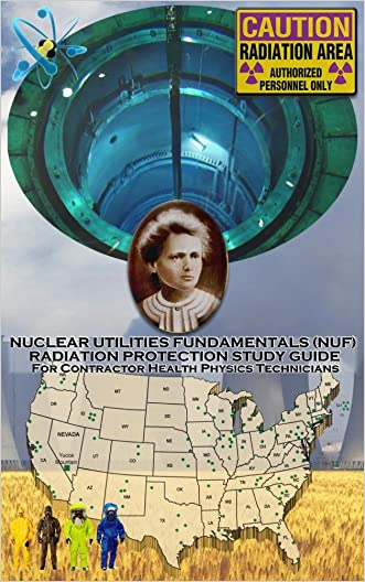Nuclear Utilities Fundamentals Radiation Protection Study Guide: Full NUF RP Study Guide