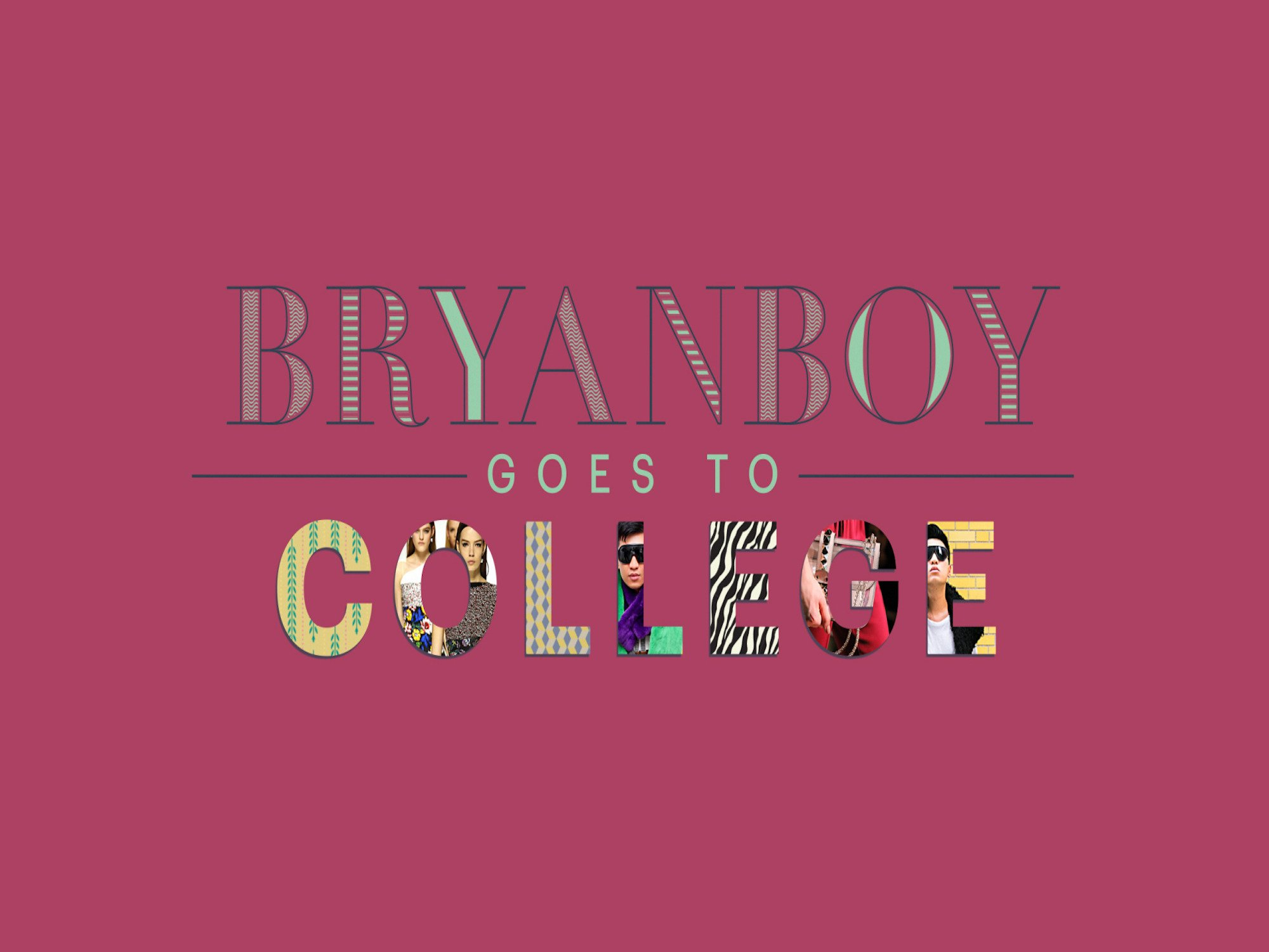 Bryanboy Goes to College - Season 1