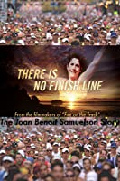 There Is No Finish Line: The Joan Benoit-Samuelson Story [HD]
