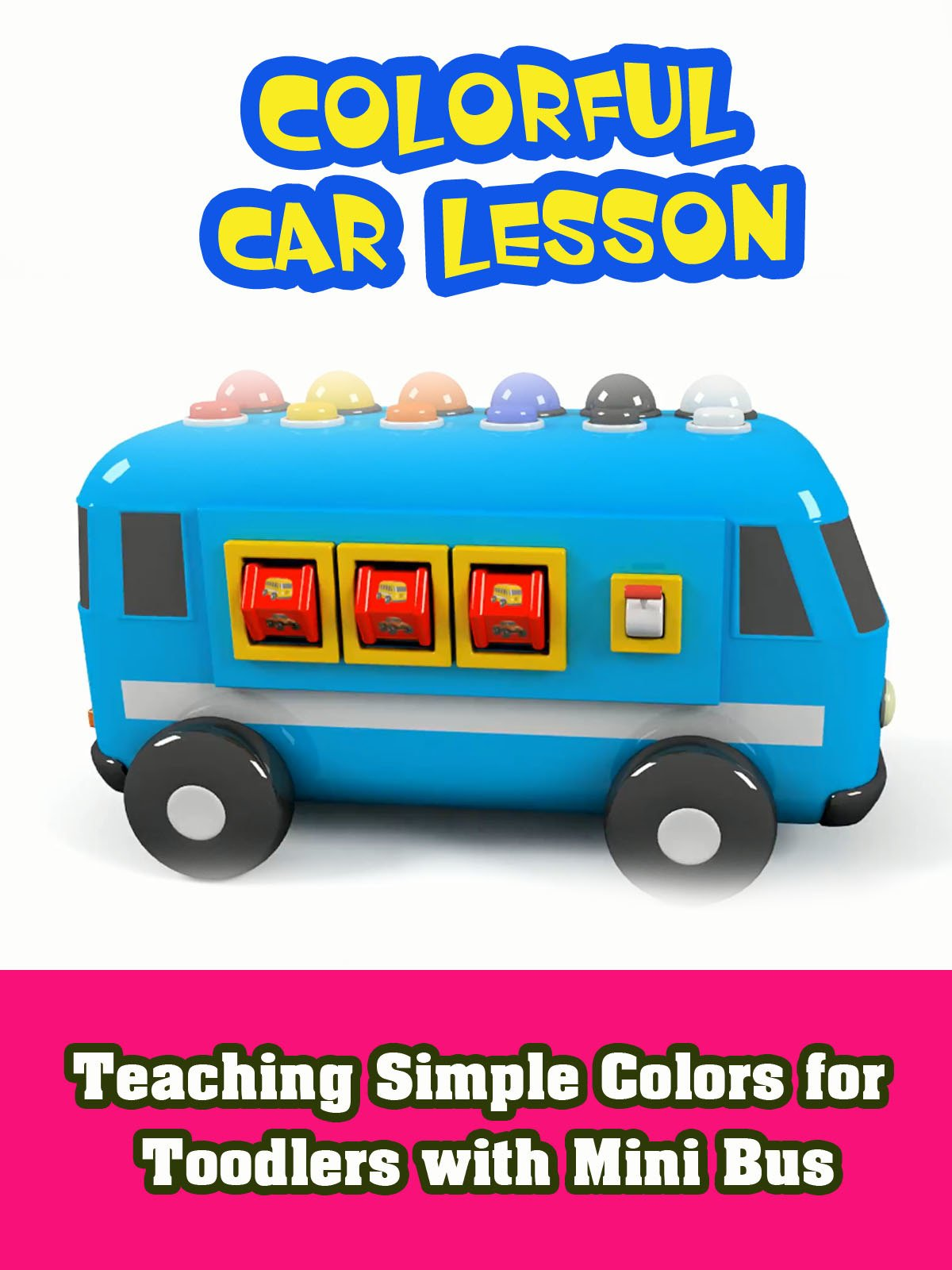 Teaching Simple Colors for Toodlers with Mini Bus on Amazon Prime Video UK
