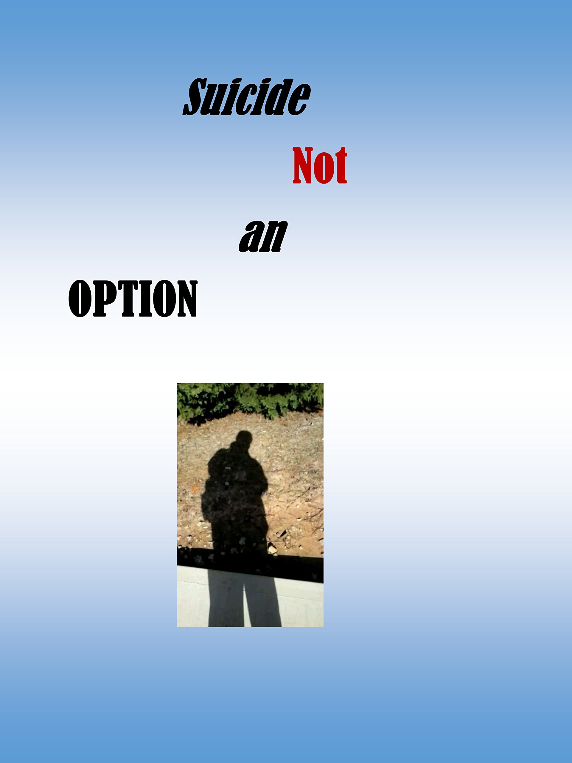 suicide is not an option
