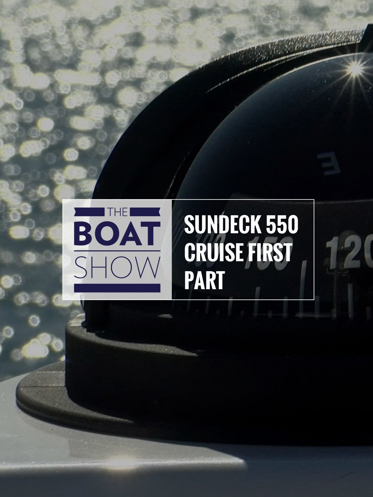 Review: Sundeck 550 Cruise First Part - The Boat Show on Amazon Prime Video UK