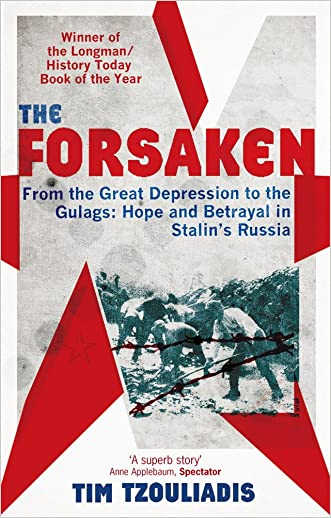 The Forsaken: From the Great Depression to the Gulags: Hope and Betrayal in Stalin's Russia written by Tim Tzouliadis