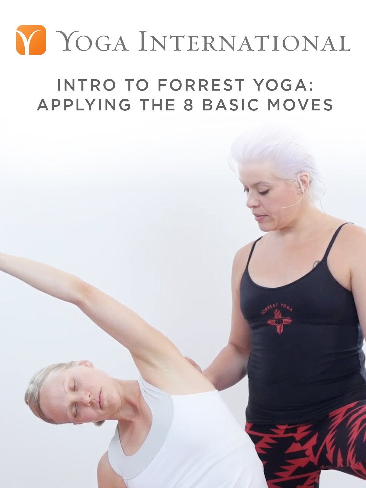 Intro to Forrest Yoga: Applying the 8 Basic Moves