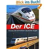 Der ICE: Chronik des schnellsten deutschen Zuges