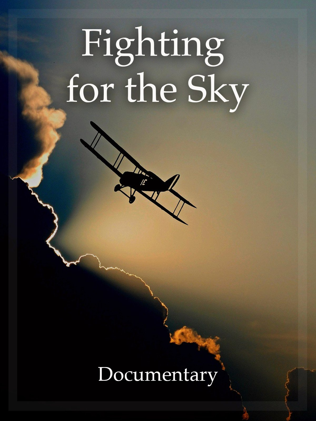Fighting for the Sky Documentary