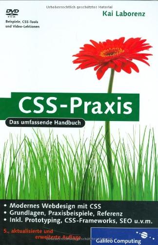 CSS-Praxis: Layouts mit CSS, YAML, CSS für iPhone und andere Mobilgeräte, Prototyping, Barrierefreiheit, Suchmaschinenoptimierung, Ajax, JavaScript (Galileo Computing) - Partnerlink