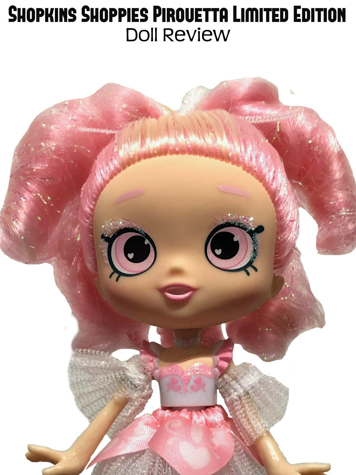Review: Shopkins Shoppies Pirouetta Limited Edition Doll Review