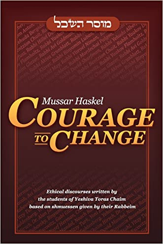 Mussar Haskel: Courage to Change