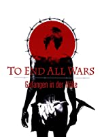 To End all Wars - Gefangen in der H�lle