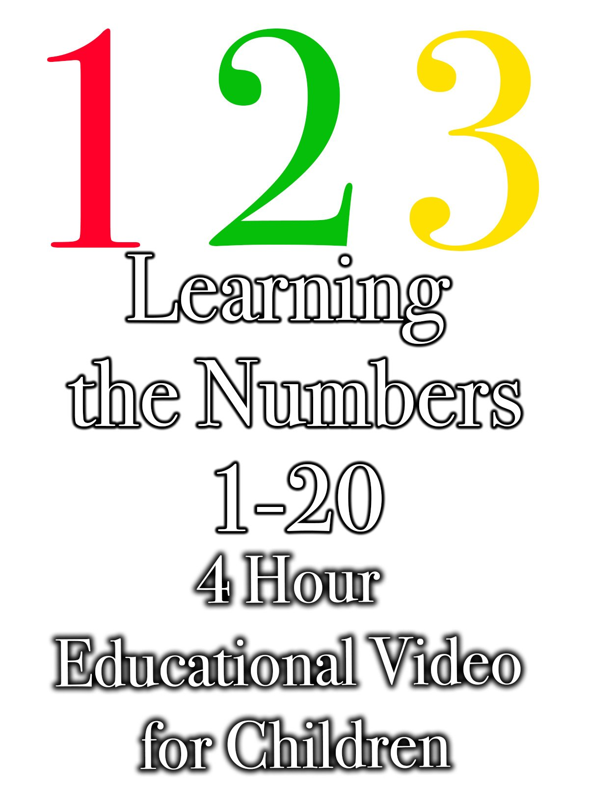 Learning the Numbers 1-20 4 Hour Educational Video for Children
