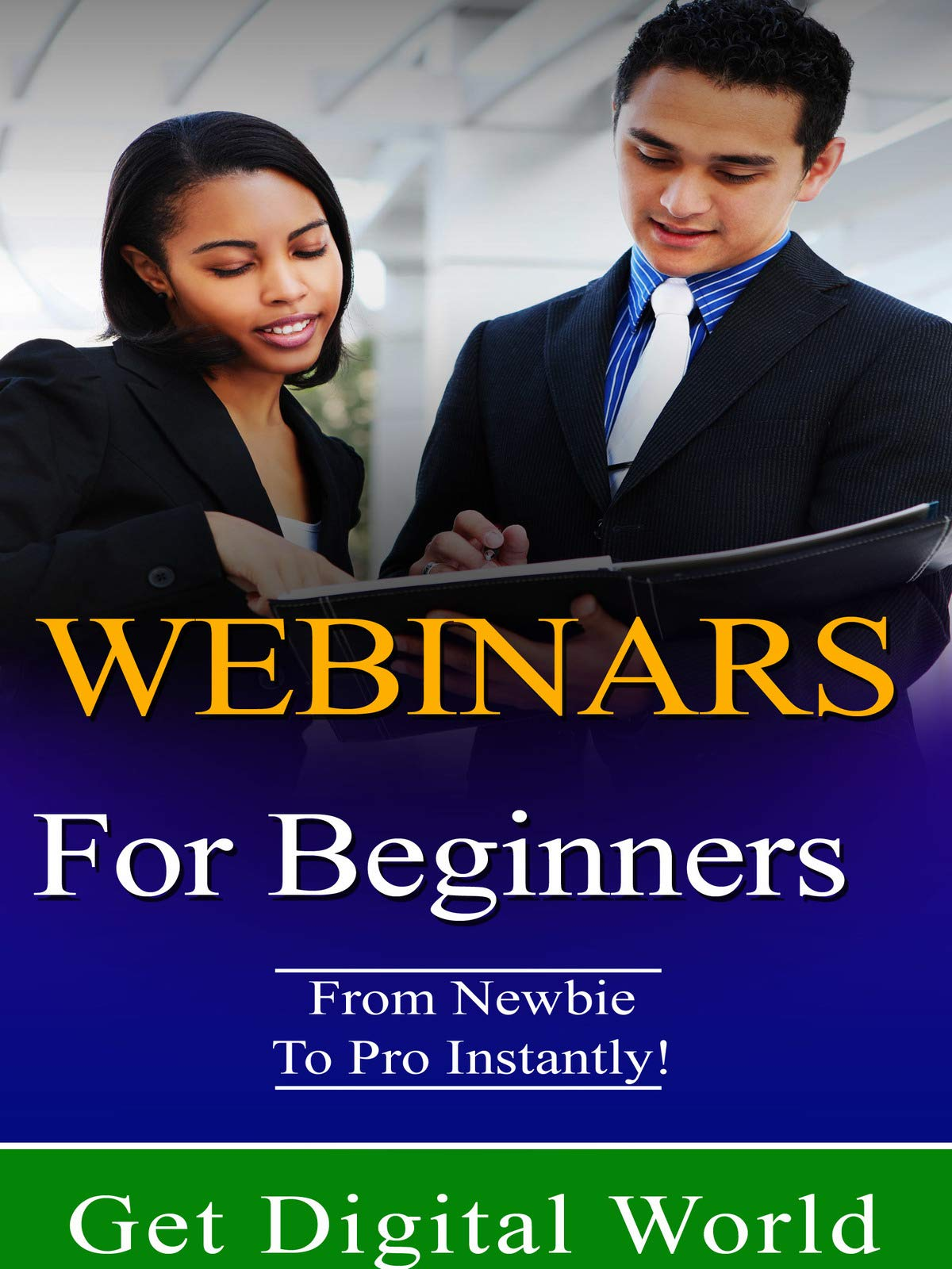 Webinars For Beginners: From Newbie To Pro Instantly on Amazon Prime Video UK