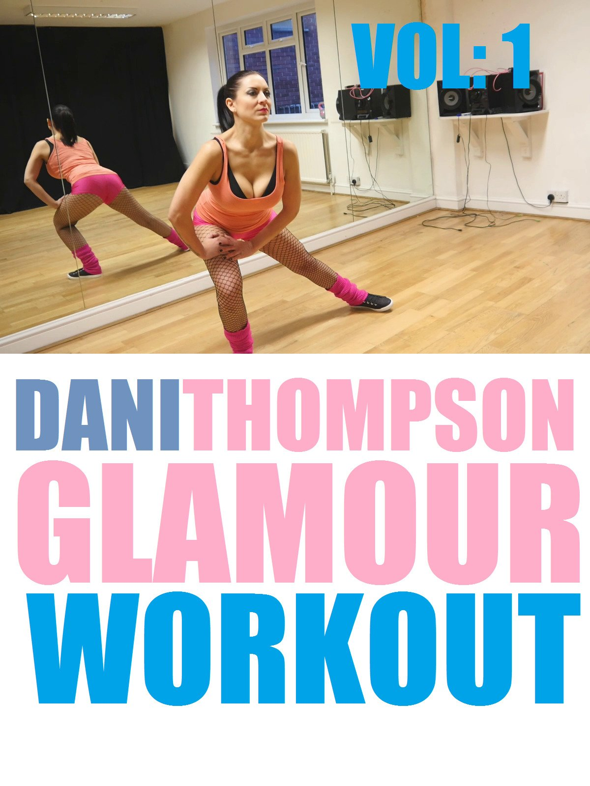 Dani Thompson Glamour Workout Vol: 1