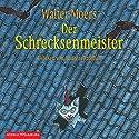 Der Schrecksenmeister (Zamonien 5) Audiobook by Walter Moers Narrated by Andreas Fröhlich