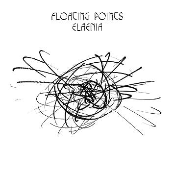 Floating Points – Elaenia