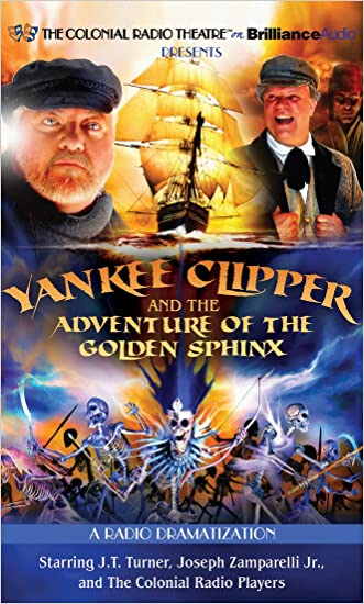 Yankee Clipper and the Adventure of the Golden Sphinx: A Radio Dramatization written by Jerry Robbins