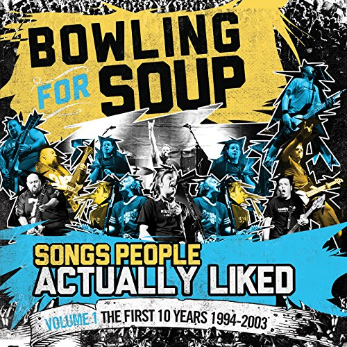 BOWLING FOR SOUP - Songs People Actually Liked Volume 1 The First 10 Years (1994-2003) - Zortam Music