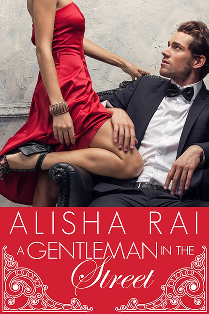 A Gentleman in the Street – Alisha Rai – 4.5 stars