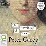 The Chemistry of Tears | Peter Carey