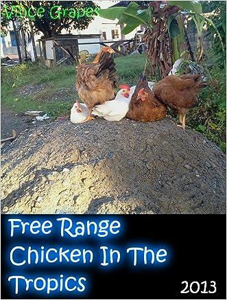 Free Range Chicken In The Tropics