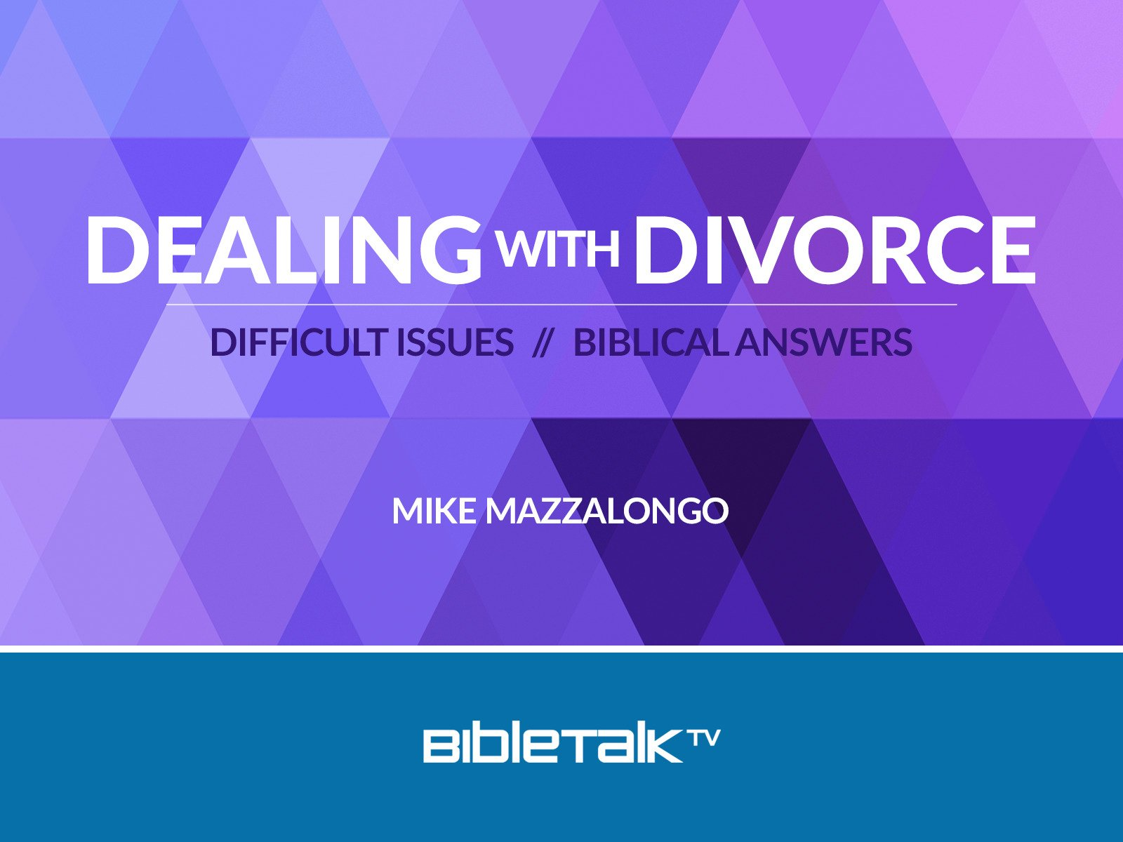 Dealing with Divorce: Difficult Issues // Biblical Answers - Season 1