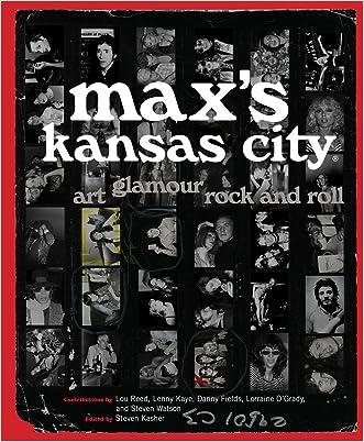 Max's Kansas City: Art, Glamour, Rock and Roll written by Steven Kasher